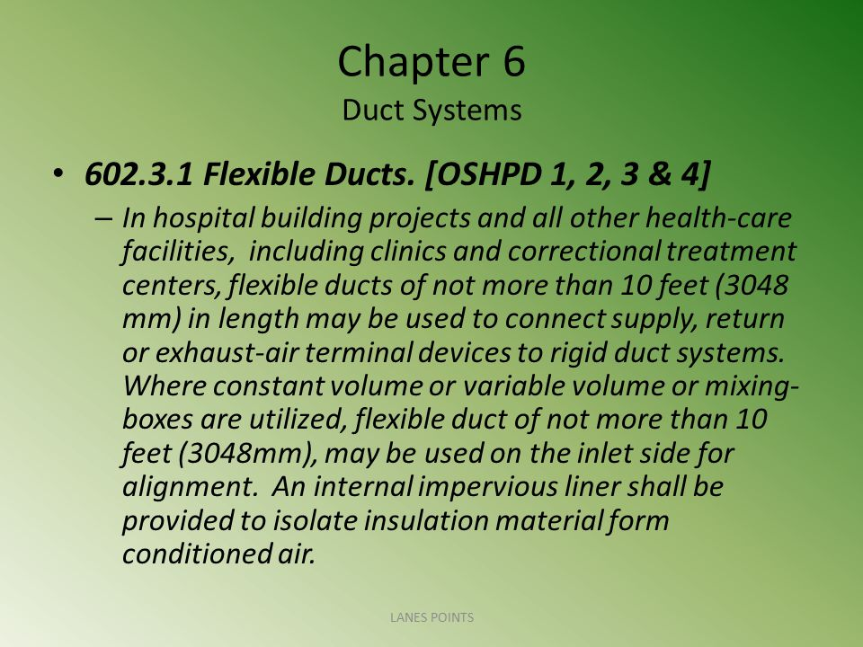 Chapter 6 Duct Systems 602.3.1 Flexible Ducts. [OSHPD 1, 2, 3 & 4]